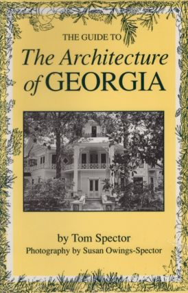 The Guide to Architecture of Georgia. Tom Spector.