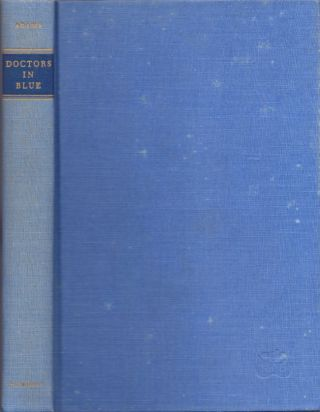Doctors in Blue: The Medical History of the Union Army in the Civil War. George Worthington Adams