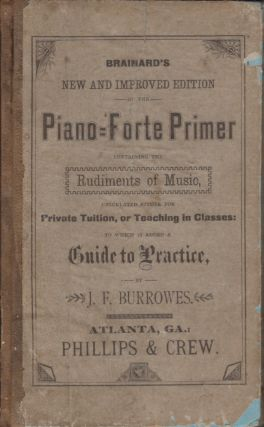 Brainard's New and Improved Edition of the Piano-Forte Primer; Containing the Rudiments of Music,...