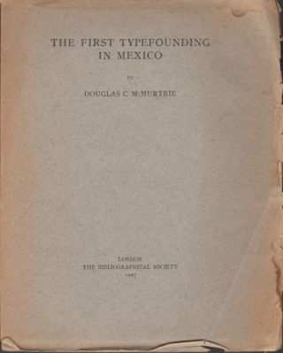 The First Typefounding in Mexico. Douglas C. McMurtrie.