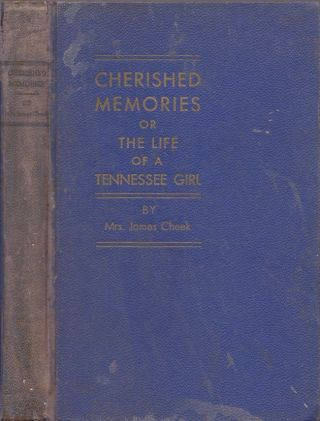 Cherished Memories of the Life of a Tennessee Girl. Mrs. James Cheek.