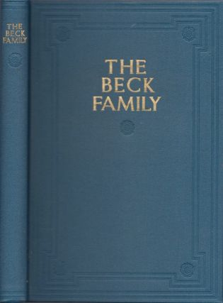 A History of the Beck Family. Charlotte Reeve Conover.