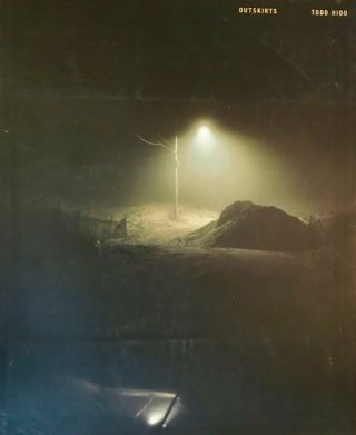 Todd Hido: Outskirts (Signed). Todd Hido, Luc Sante
