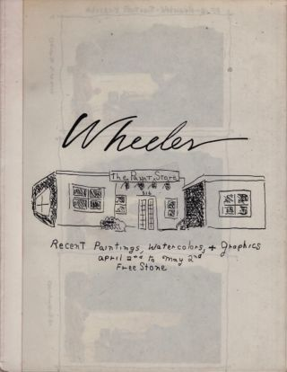 Wheeler: recent paintings, watercolors, + graphics. April 2nd to May 2nd, Freestone. William Wheeler