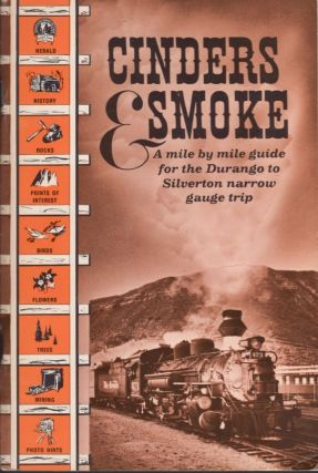 Cinders & Smoke: A mile by mile guide for the Durango to Silverton narrow gauge trip. Doris B....