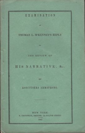 Examination of Thomas L. McKenney's Reply to the Review of His Narrative, &c. Kosciuszko Armstrong