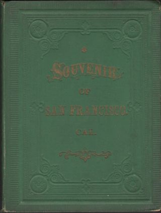 Historical Souvenir of San Francisco, Cal., With Views of Prominent Buildings, the Bay, Islands, Etc. Publisher C. P. Heininger.