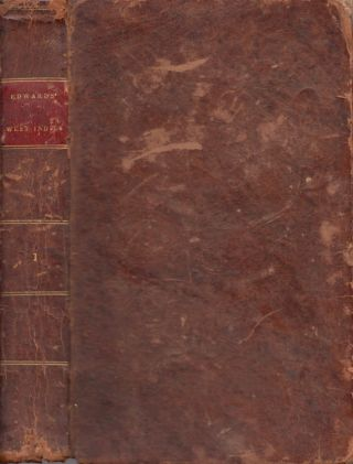 The History, Civil and Commercial of the British Colonies in the West Indies. Volume 1.