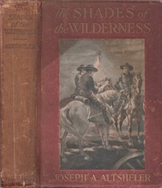 The Shades of the Wilderness: A Story of Lee's Stand. Joseph Altsheler