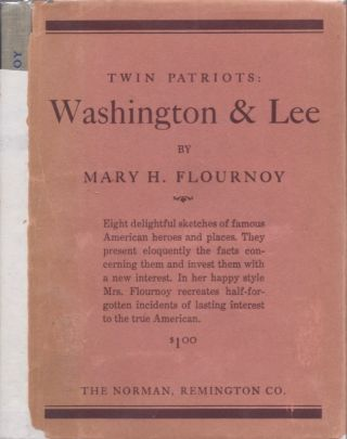 Twin Patriots: Washington & Lee. Mary H. Flournoy, U. D. C. Historian Virginia Division.