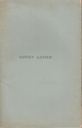 A Brief Sketch of the Life and Writings of Sidney Lanier. Charles N. West.