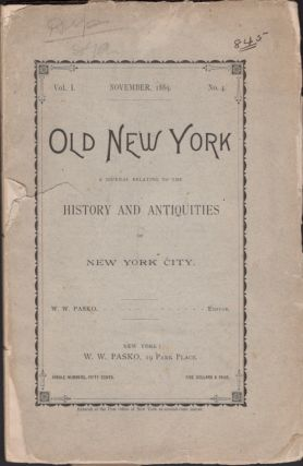 Old New York. A Journal Relating to the History and Antiquities of New York City. W. W. Pasko.
