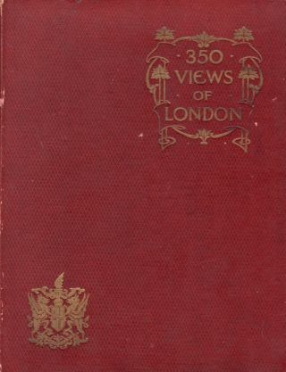 Three Hundred and Fifty Views of London. J. F. Bennet
