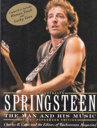 Backstreets Springsteen: The Man and His Music. Charles R. Cross, Backstreets Magazine.
