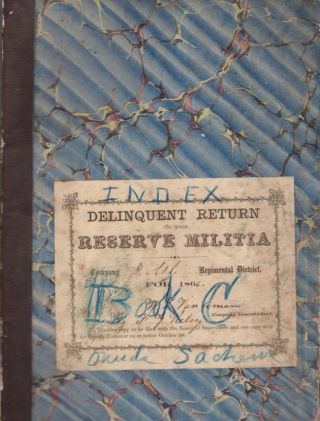 Delinquent Return of the Reserve Militia, Co. H, 101st Regimental District for 1866. New York. [AND] Hand written, 1850's-1860 copied historical information from Oneida Sachem Newspaper, Oneida, Madison County, New York.