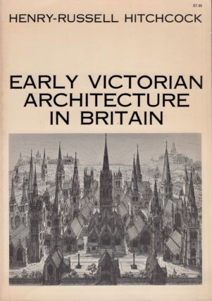 Early Victorian Architecture in Britain. Henry-Russell Hitchcock.