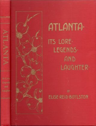 Atlanta: Its Lore, Legends, and Laughter. Elise Reid Boylston