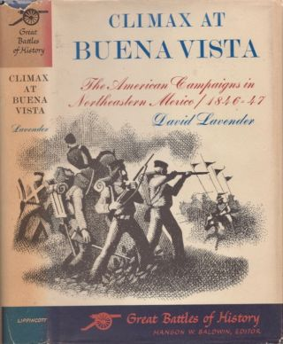 Climax at Buena Vista: The American Campaigns in Northeastern Mexico 1846-47. David Lavender