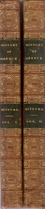 The History of Greece. Volumes V, VI. William Esq Mitford