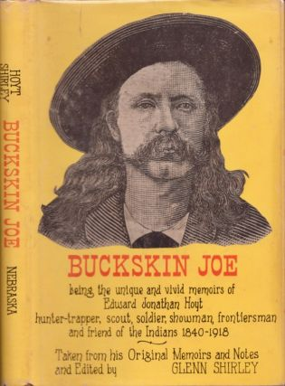 Buckskin Joe being the unique and vivid memoirs of Edward Jonathan Hoyt hunter-trapper, scout,...