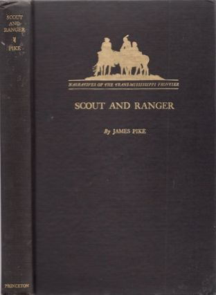 Scout and Ranger Being the Personal Adventures of James Pike of the Texas Rangers in 1859-60....