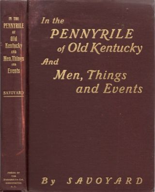 In the Pennyrile of Old Kentucky and Men, Things and Events by Savoyard. E. W. Newman