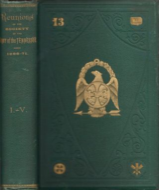 Report of the Proceedings of the Society of The Army of the Tennessee, At The First Annual...