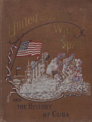United States War With Spain and the History of Cuba (Salesman copy). Trumbull White