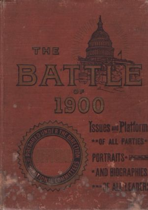 The Battle of 1900: An Official Hand-Book For Every American Citizen