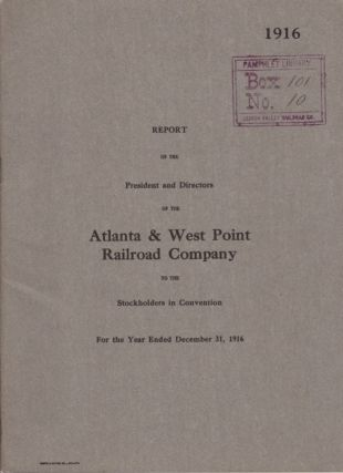 Report of the President and Directors of the Atlanta & West Point Railroad Company to the...