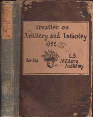 An Elementary Treatise on Artillery and Infantry, Adapted to the Service of the United States....