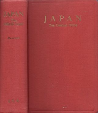 Japan The Official Guide. Japan Tourist Industry Bureau Ministry of Transportation