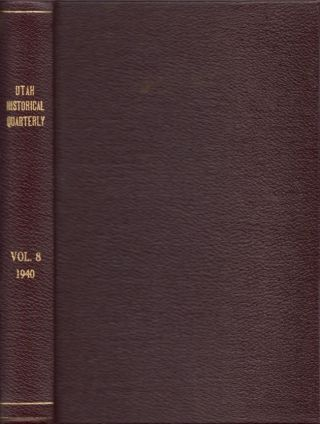 Utah Historical Quarterly. Vol. VIII 1940. J. Cecil Alter