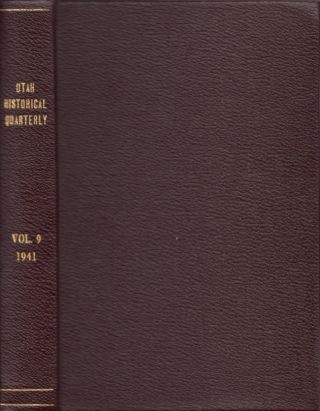 Utah Historical Quarterly. Vol. IX 1941. J. Cecil Alter