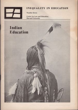 Inequality in Education. Number Seven, February 10, 1971: Indian Education. Tom Parameter
