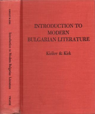 Introduction to Modern Bulgarian Literature An Anthology of Short Stories. Nikolai Kirilov, Frank...
