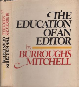 The Education of an Editor. Burroughs Mitchell