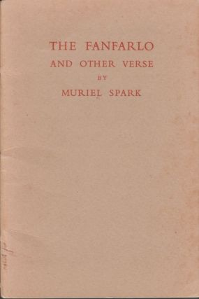 The Fanfarlo and Other Verse. Muriel Spark