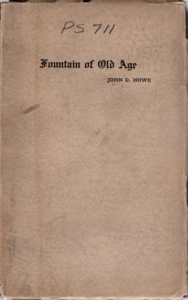 Fountain of Old Age and Other Writings. John D. Howe