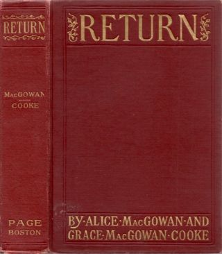 Return A Story of the Sea Islands in 1739. Alice MacGowan, Grace MacGowan Cooke