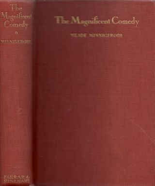 The Magnificent Comedy. Meade Minnigerode