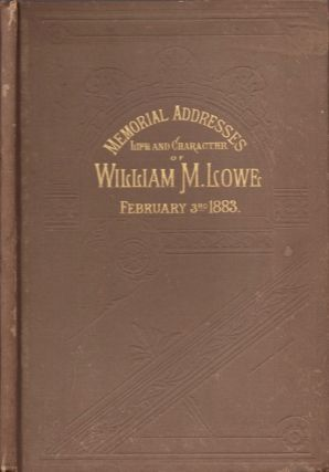 Memorial Addresses on the Life and Character of William M. Lowe, (A Representative From Alabama),...