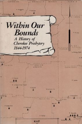 Within Our Bounds: A History of The Cherokee Prebytery 1844-1974. research, editorial assistance,...