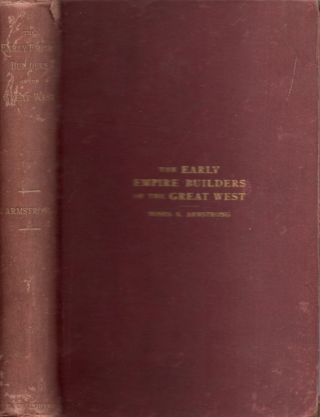 The Early Empire Builders of the Great West. Moses K. Armstrong, a pioneer Congressman