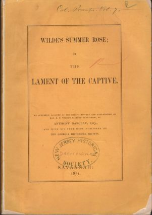 Wilde's Summer Rose; or The Lament of the Captive. Anthony Esq Barclay