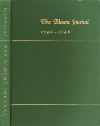 The Blount Journal 1790-1796: The proceedings of government over the Territory of the United...