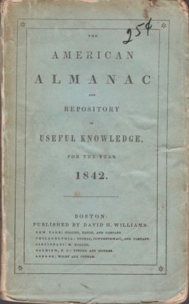 American Almanac and Repository of Useful Knowledge, For the Year 1842. Publisher David Williams