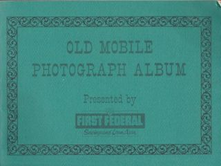 Old Mobile Photograph Album. First Federal Savings Loan Assn
