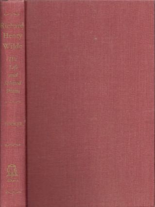 Richard Henry Wilde: His Life and Selected Poems. Edward L. Tucker