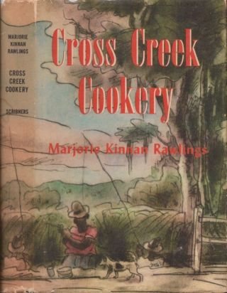Cross Creek Cookery. Marjorie Kinnan Rawlings